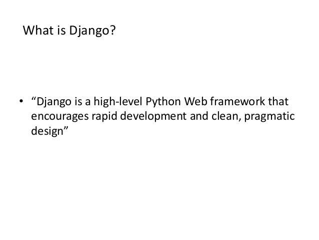 Django ad MVC Desing pattern • MVT Architecture: Models:Describes your data structure/database schema Views:Controls Wha...