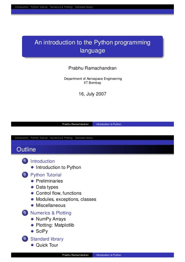 Introduction Python Tutorial Numerics & Plotting Standard library An introduction to the Python programming language Prabh...