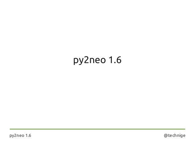 py2neo 1.6  py2neo 1.6  @technige