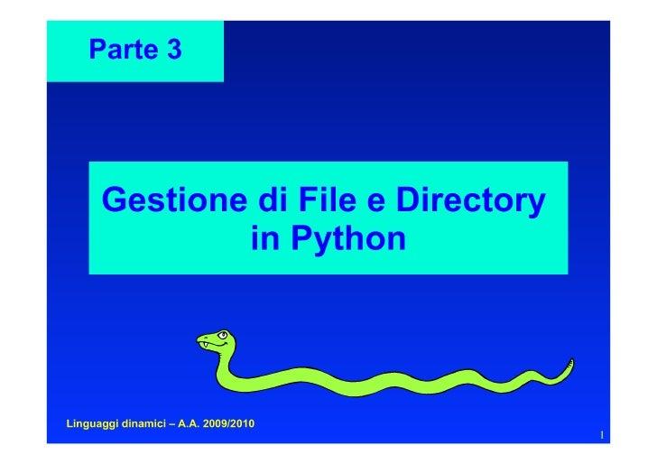 Apertura di un file    open(filename, mode) restituisce un oggetto      file    filename è il nome del file    mode determ...