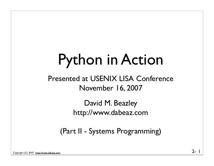 Python in Action                               Presented at USENIX LISA Conference                                        ...