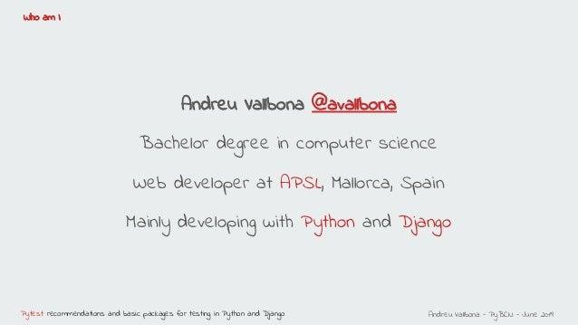 PyBCN - Pytest: recomendaciones, paquetes básicos para testing en Python y Django Slide 2