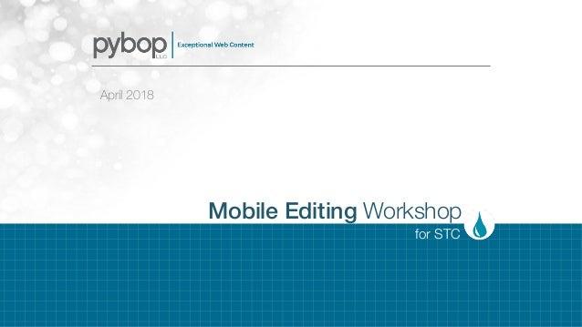 for STC Mobile Editing Workshop April 2018