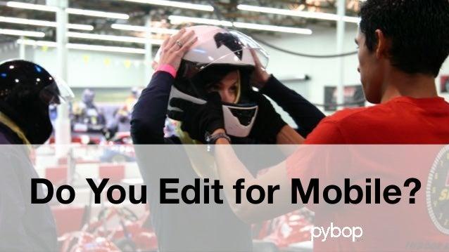 Pybop Mobile Editing Best Practices Workshop Slide 3