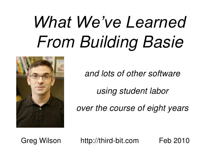 What We've Learned    From Building Basie                 and lots of other software                      using student la...