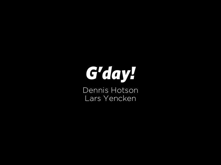 G'day!Dennis HotsonLars Yencken