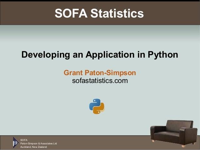 SOFA Paton-Simpson & Associates Ltd Auckland, New Zealand SOFA Statistics Developing an Application in Python Grant Paton-...