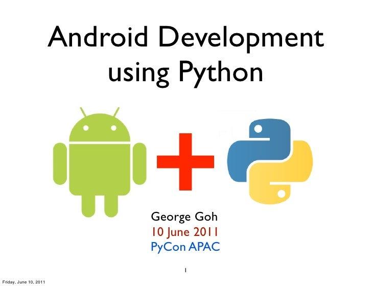 Android Development                            using Python                               +                               ...