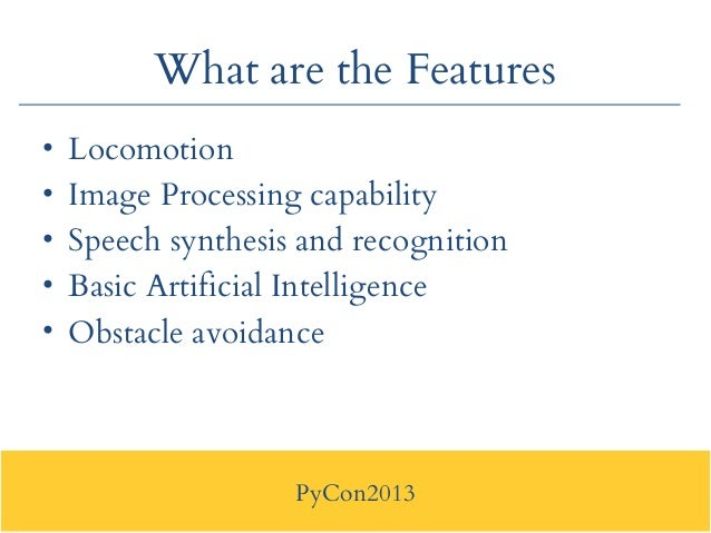 Pycon2013   Application Of Python In Robotics
