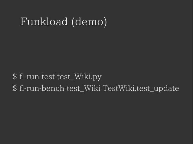 Funkload (demo)  $ fl-run-test test_Wiki.py  $ fl-run-bench test_Wiki TestWiki.test_update