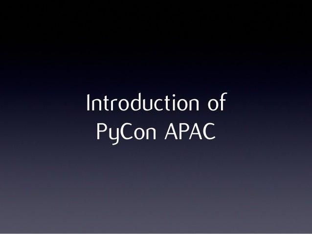Introduction ofPyCon APAC
