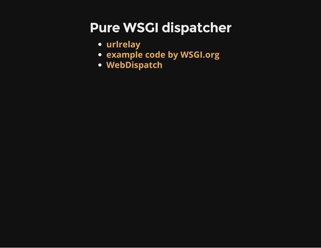 Pure WSGI dispatcher urlrelay example code by WSGI.org WebDispatch