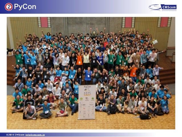 PyCon ©2014 CMScom info@cmscom.jp 2
