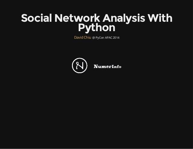 Social Network Analysis With Python @ PyCon APAC 2014David Chiu