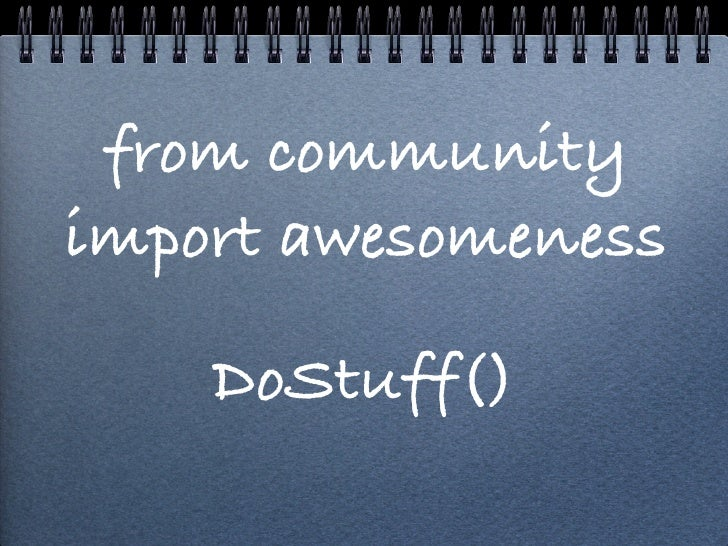 from communityimport awesomeness    DoStuff()