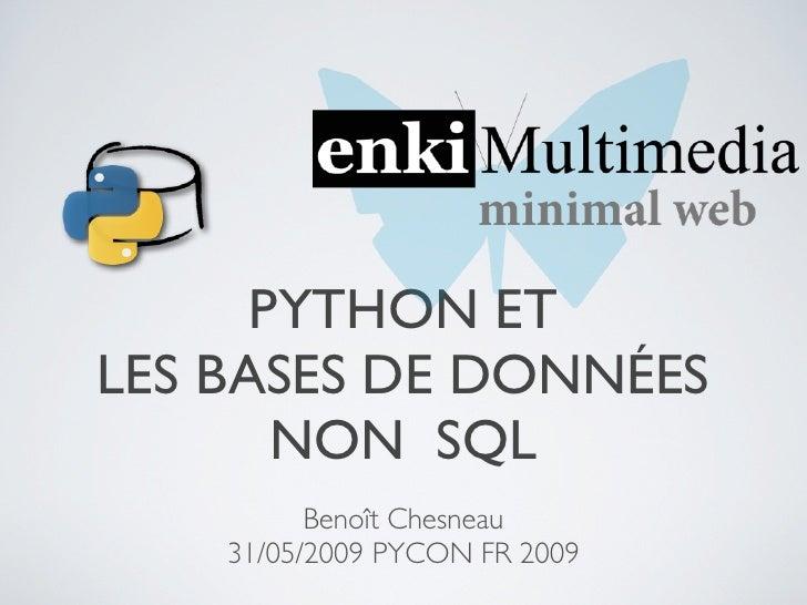 PYTHON ET LES BASES DE DONNÉES        NON SQL           Benoît Chesneau     31/05/2009 PYCON FR 2009