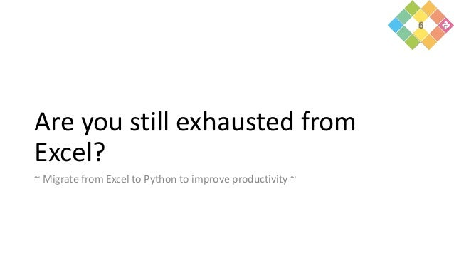 Are you still exhausted from Excel? ~ Migrate from Excel to Python to improve productivity ~ 6