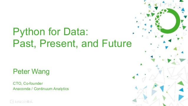 © 2016 Continuum Analytics - Confidential & Proprietary Python for Data: