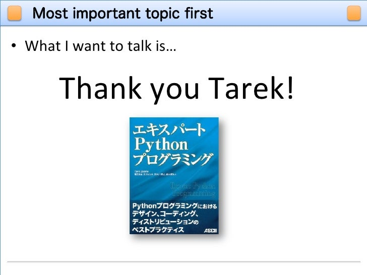 • What I want to talk is…             Thank you Tarek!