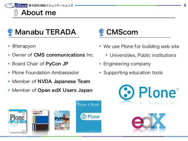 @terapyon Owner of CMS communications Inc. Board Chair of PyCon JP Plone Foundation Ambassador Member of NVDA Japanese Tea...