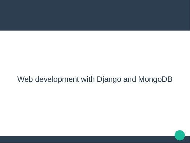 Web development with Django and MongoDB