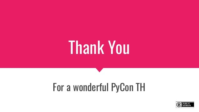 Thank You For a wonderful PyCon TH