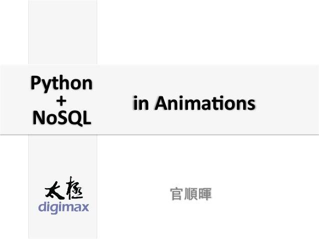 官順暉in Animaons NoSQL Python +