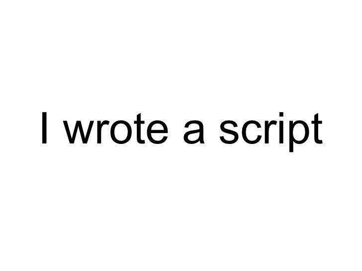 I wrote a script