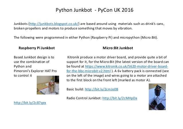 PythonJunkbot - PyCon UK2016 Junkbots (http://junkbots.blogspot.co.uk/)arebasedaroundusing materialssuchasdrink'...