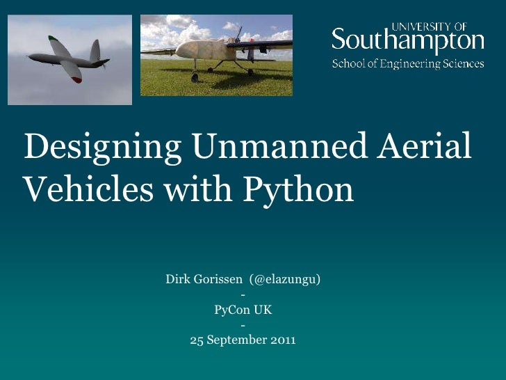 Designing Unmanned Aerial Vehicles with Python<br />Dirk Gorissen  (@elazungu)<br />-<br />PyCon UK<br />-<br />25 Septemb...