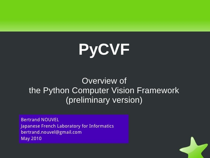 PyCVF                      Overview of        the Python Computer Vision Framework                 (preliminary version)  ...