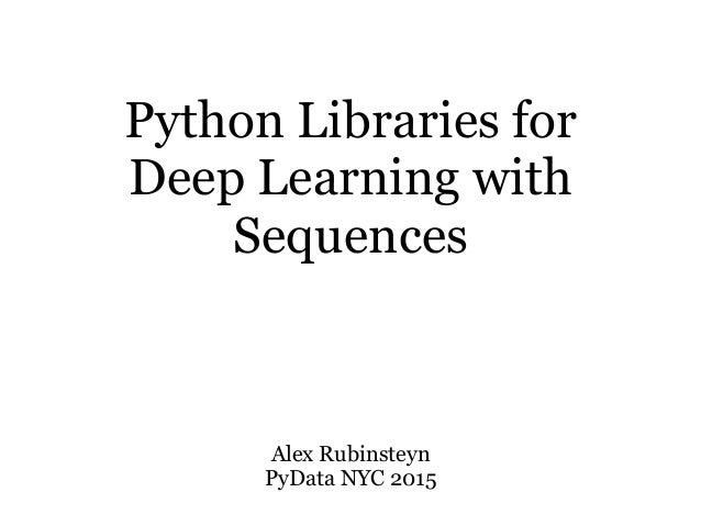 Python libraries for Deep Learning with Sequences