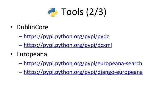 Tools (3/3) • IIIF – https://pypi.python.org/pypi/iiif/ – https://pypi.python.org/pypi/Flask-IIIF/ • KB NL – https://pypi....
