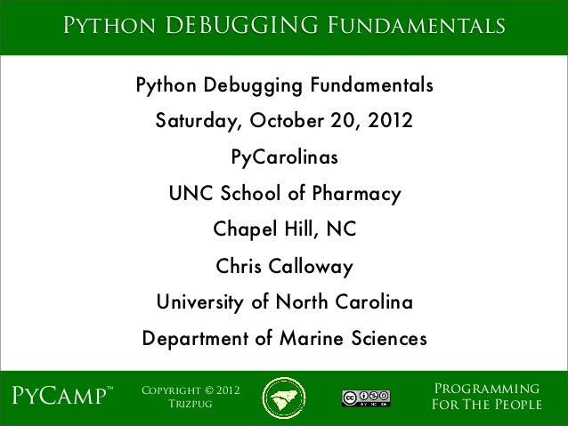 mage   Python DEBUGGING Fundamentals          Python Debugging Fundamentals            Saturday, October 20, 2012         ...