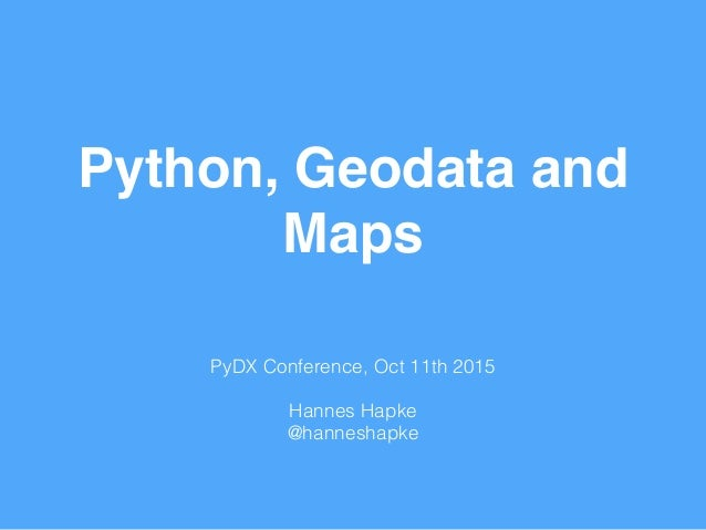 PyDX Presentation about Python, GeoData and Maps
