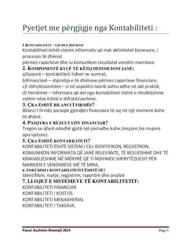 Punoi: Kushtrim Xhemajli 2014 Page 1 Pyetjet me përgjigje nga Kontabiliteti : 1.KONTABILITETI – GJUHË E BIZNESIT Kontabili...