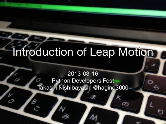 Introduction of Leap Motion               2013-03-16         Python Developers Fest    Takashi Nishibayashi @hagino3000