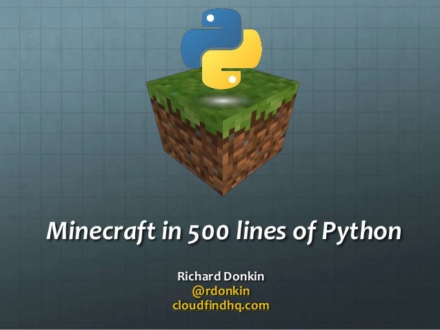 Minecraft in 500 lines of Python Richard Donkin @rdonkin cloudfindhq.com