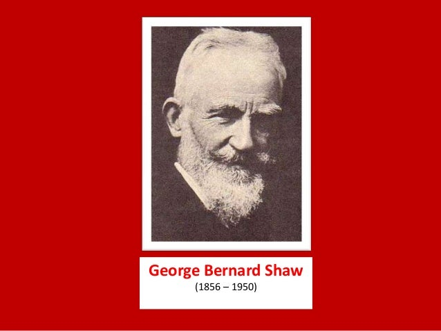 the characters in literature by george bernard shaw George bernard shaw was an irish author, playwright, music critic and activist as well as a founder of the london school of economics shaw was born and educated in.