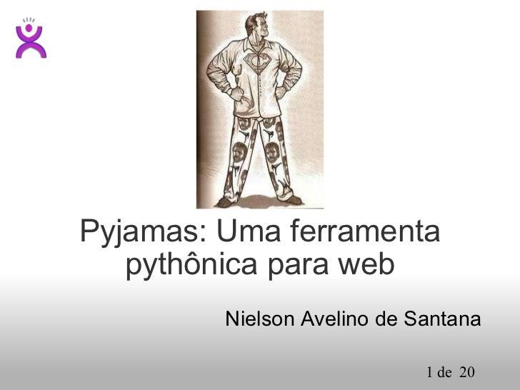 Pyjamas: Uma ferramenta pythônica para web Nielson Avelino de Santana