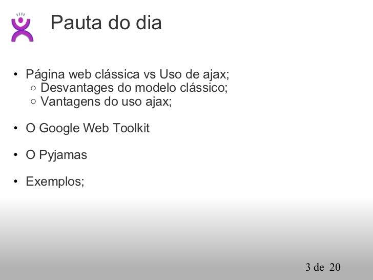 Pyjamas: Uma Ferramenta Pythônica para Web Slide 3