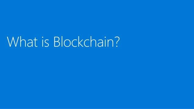 Blockchain technology What is blockchain? Common scenarios