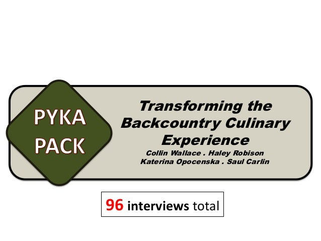 Transforming the  Backcountry Culinary       Experience      Collin Wallace . Haley Robison     Katerina Opocenska . Saul ...