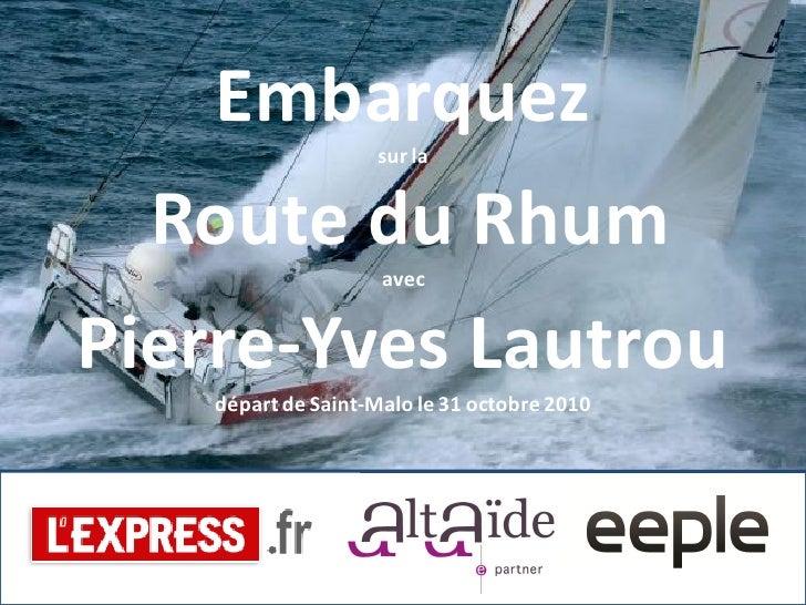 Embarquez sur la Route du Rhum avec Pierre-Yves Lautrou départ de Saint-Malo le 31 octobre 2010