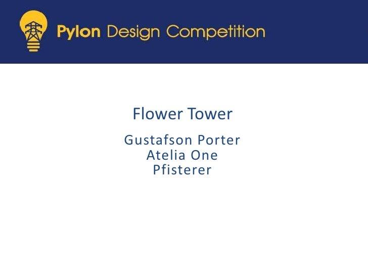Flower Tower<br />Gustafson Porter<br />Atelia One<br />Pfisterer<br />