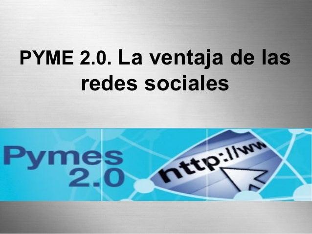 PYME 2.0. La ventaja de las      redes sociales