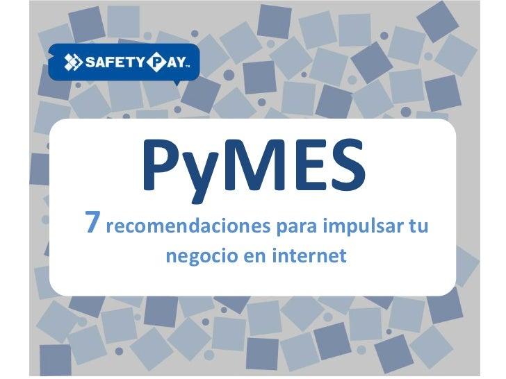 PyMES  PyMES7 recomendaciones para impulsar tu        negocio en internet