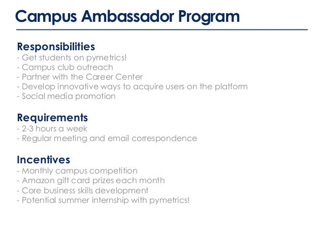 Campus Ambassador Program Responsibilities - Get students on pymetrics! - Campus club outreach - Partner with the Career C...