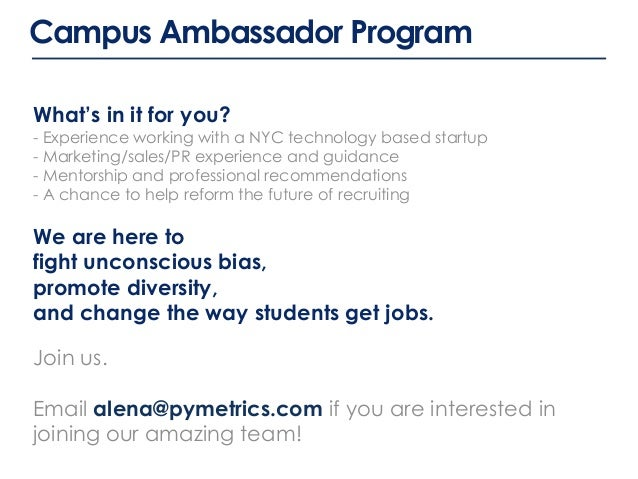 Campus Ambassador Program What's in it for you? - Experience working with a NYC technology based startup - Marketing/sales...