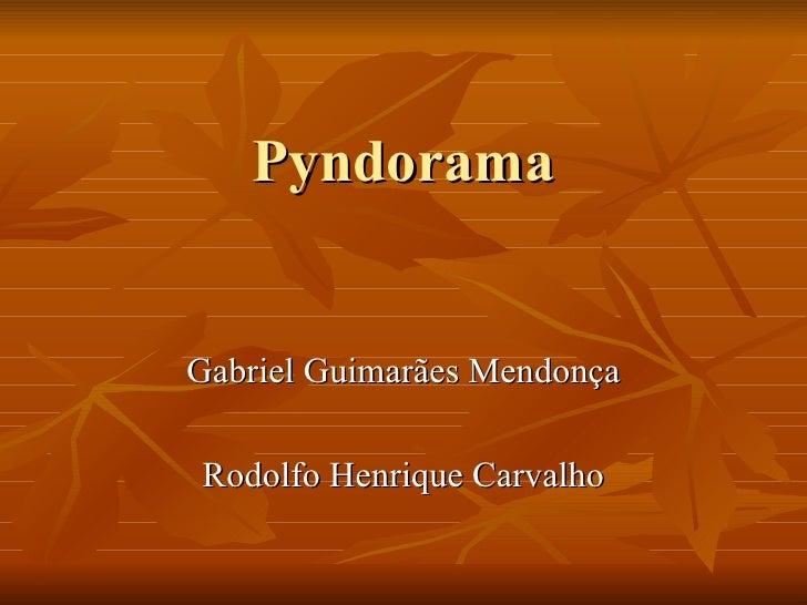 Pyndorama Gabriel Guimarães Mendonça Rodolfo Henrique Carvalho